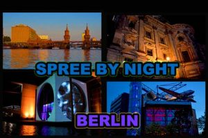 Attractions on the Spree River by Night - Berlin